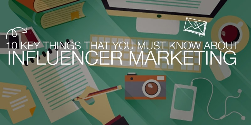[Guide] 10 Key Things that You Must Know About Influencer Marketing & Digital PR
