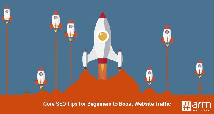 Core SEO Tips for Beginners to Boost Website Traffic