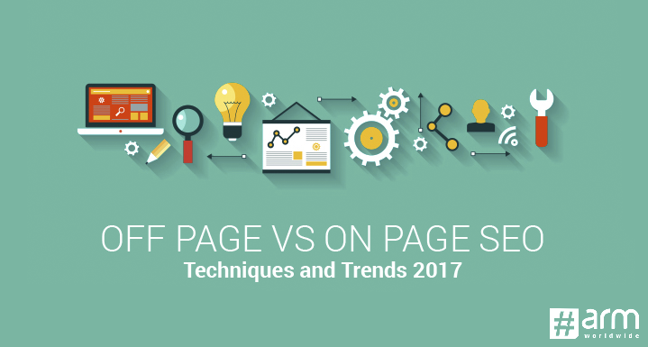 off page vs on page SEO: Techniques and Trends 2017