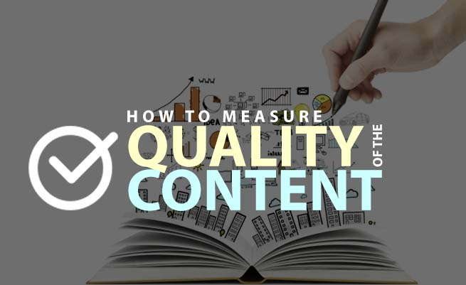 How to measure the quality & value of the content?