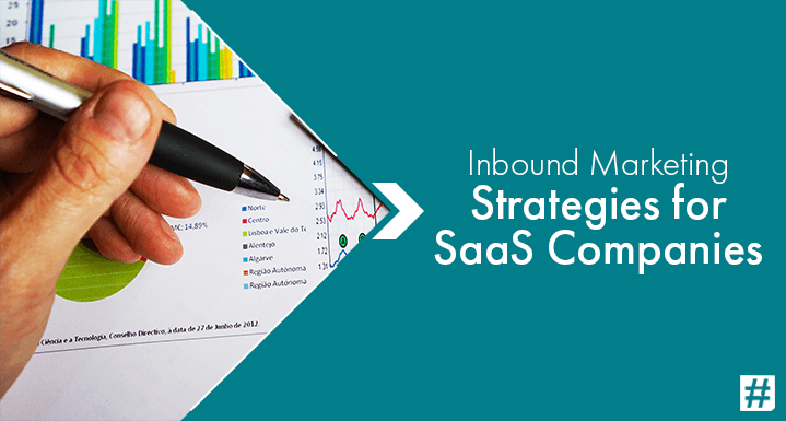 7 Tried & Tested Inbound Marketing Strategies for SaaS Companies