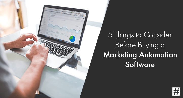5 Things to Consider Before Buying a Marketing Automation Software