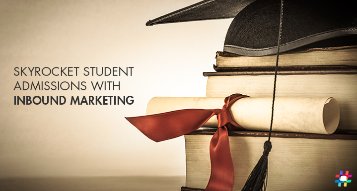 Skyrocket Student Admissions with Inbound Marketing