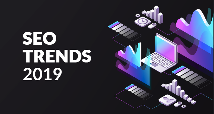 Six Important SEO Trends that will Matter Most in 2019