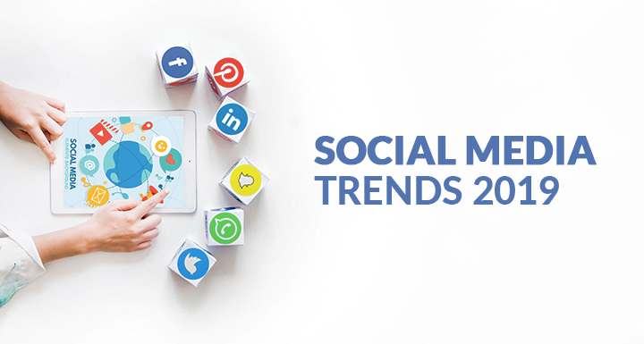 Top Six Social Media Trends that will define 2019