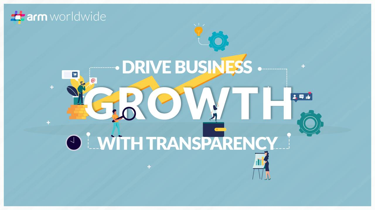 Drive business growth with transparency