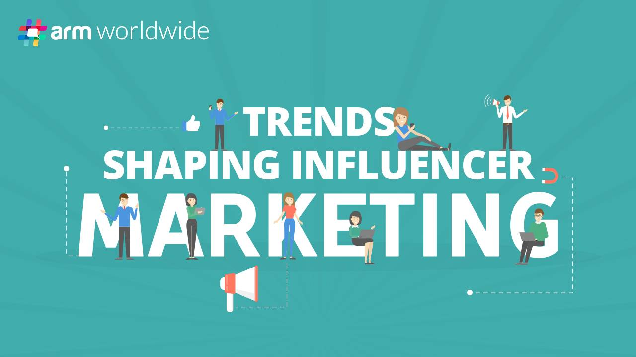 Trends Shaping Influencer Marketing