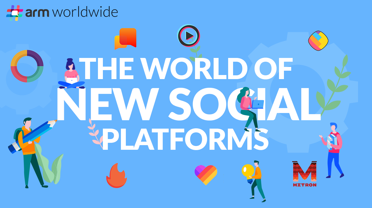 The World of New Social Platforms