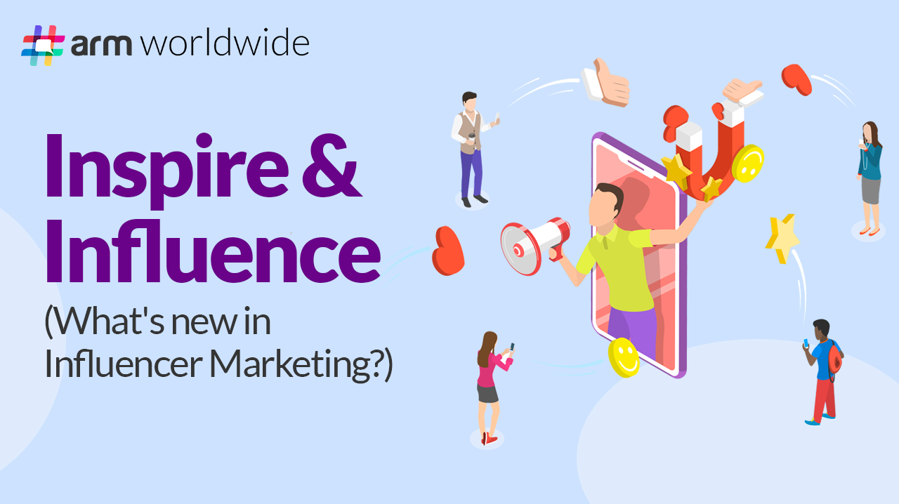Inspire & Influence – What's New in Influencer Marketing?