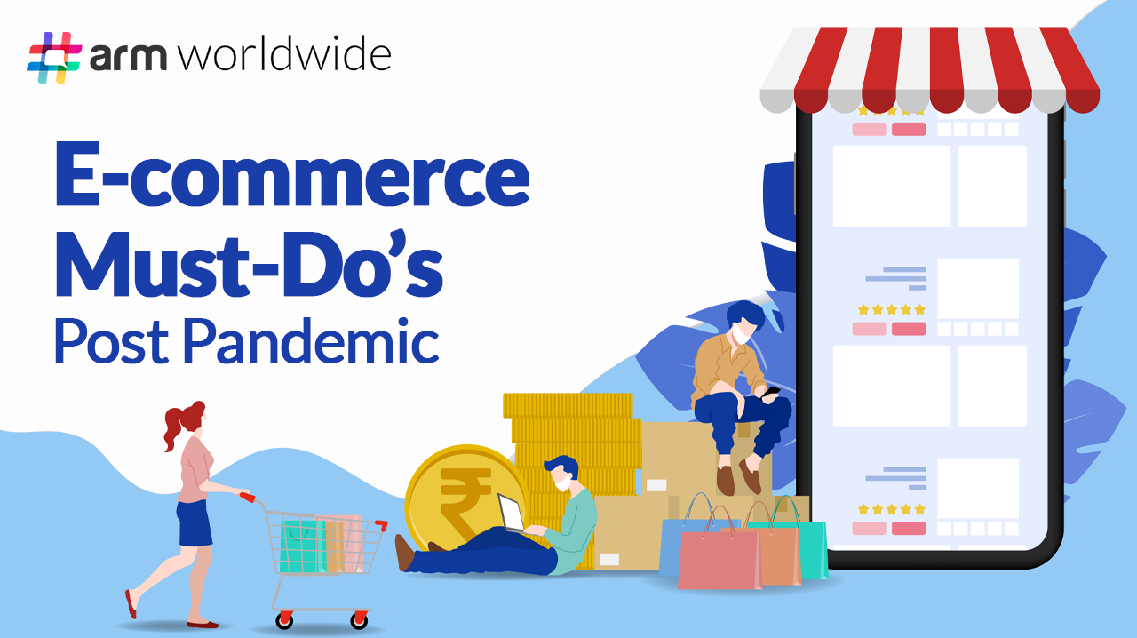 E-commerce Must-Do's Post Pandemic