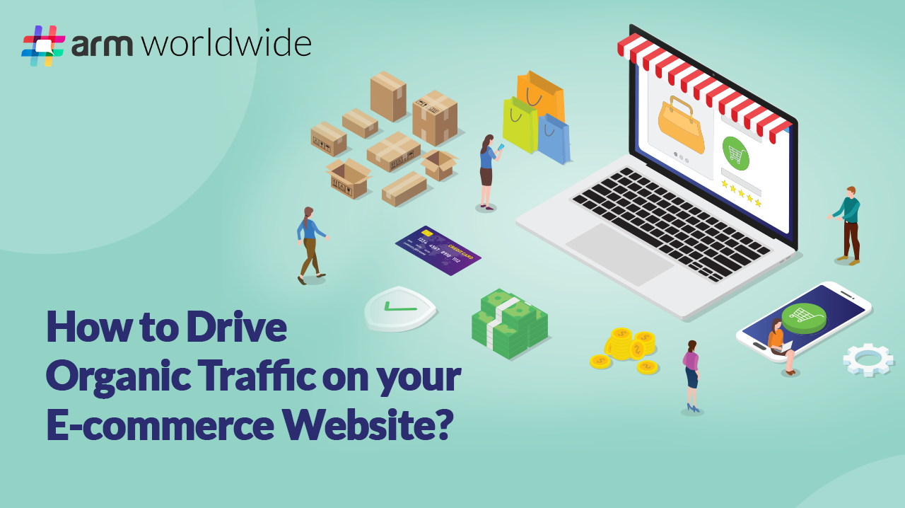 How to Drive Organic Traffic on Your E-commerce Website?