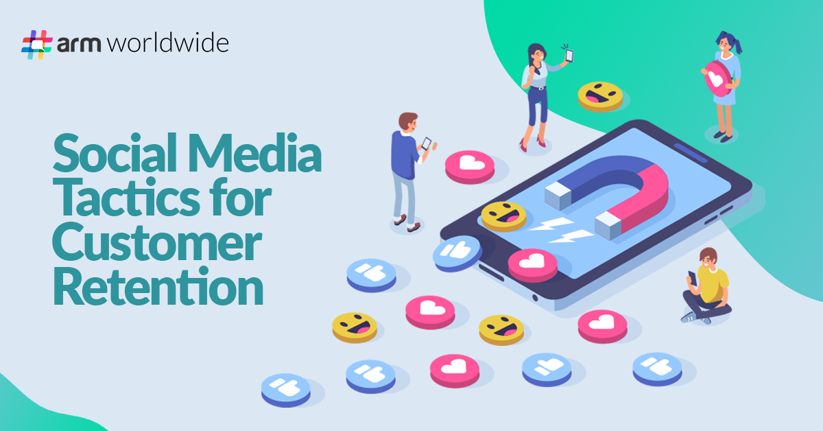 Social Media Tactics for Customer Retention