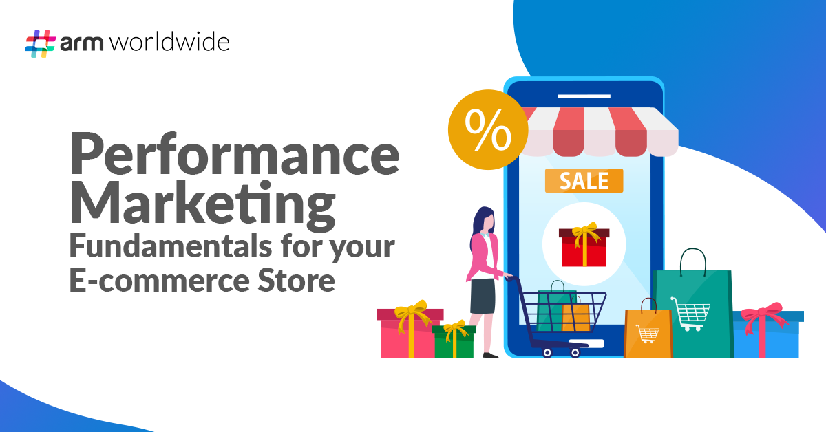 Performance Marketing Fundamentals for your E-commerce Store