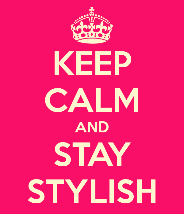 keep-calm-and-stay-stylish